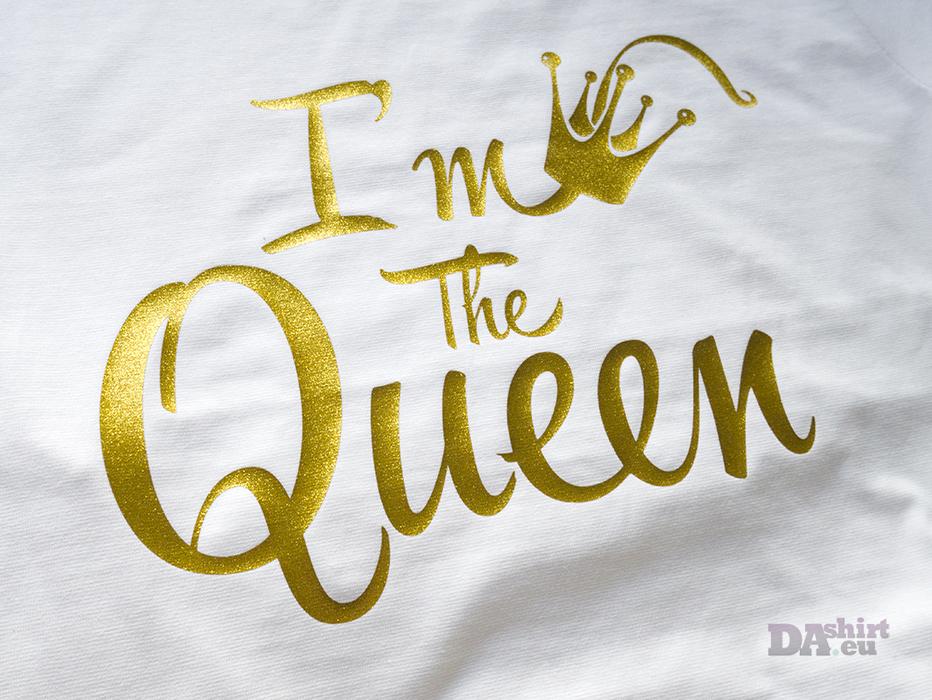 Блуза за мама с надпис I am the Queen в златно