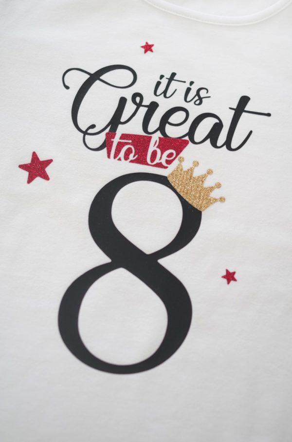 Тениска It is great to be eight за осми рожден ден